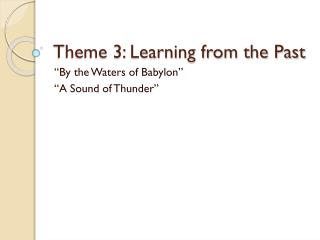 Theme 3: Learning from the Past