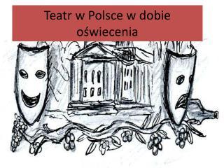 Teatr w Polsce w dobie oświecenia