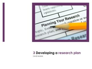 3  Developing a  research plan
