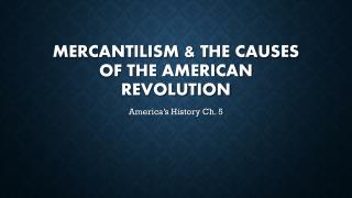 Mercantilism & the Causes of the American Revolution