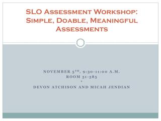 SLO Assessment Workshop: Simple, Doable, Meaningful Assessments