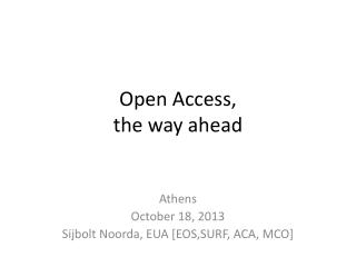 Open Access,  the way ahead