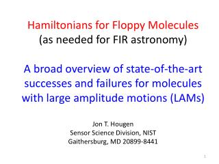 Hamiltonians for Floppy Molecules (as needed for FIR astronomy)