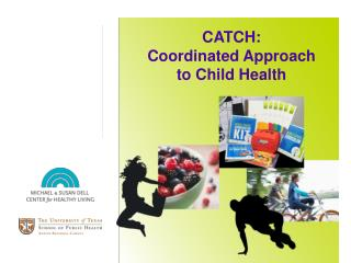 CATCH:  Coordinated Approach to Child Health