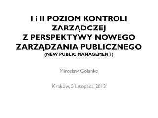 Mirosław Golanko Kraków ,  5 listopada  2013