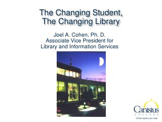 The Changing Student, The Changing Library