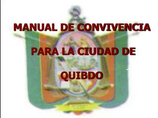 MANUAL DE CONVIVENCIA PARA LA CIUDAD DE QUIBDO