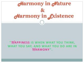 H armony in  N atur e     &  H armony in  E xistence