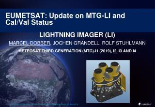 EUMETSAT: Update on MTG-LI and Cal/Val Status