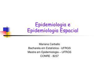 Epidemiologia e Epidemiologia Espacial