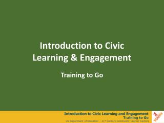 Introduction to Civic  Learning & Engagement