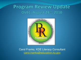 Program Review Update OVEC, August 24 th , 2010