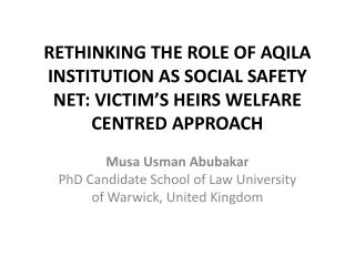 Musa  Usman Abubakar PhD Candidate School of Law University of Warwick, United Kingdom