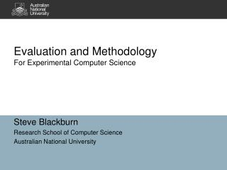 Evaluation and Methodology For Experimental Computer Science