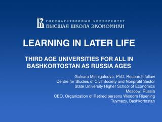 LEARNING IN LATER LIFE  THIRD AGE UNIVERSITIES FOR ALL IN BASHKORTOSTAN AS RUSSIA AGES