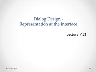 Dialog Design - Representation  at the Interface