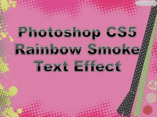 Photoshop CS5 Rainbow Smoke Text Effect