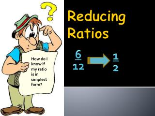 Reducing Ratios