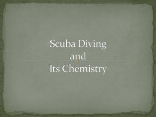 Scuba Diving  and Its Chemistry