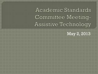 Academic Standards Committee Meeting- Assistive Technology
