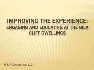 Improving the experience:  Engaging and educating at the Gila Cliff Dwellings