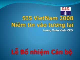SIS  VietNam  2008 Niềm  tin  vào t ương lai