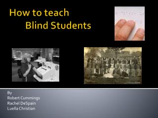 How to teach  	Blind Students