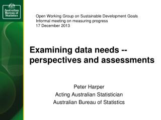 Examining data needs -- perspectives and assessments