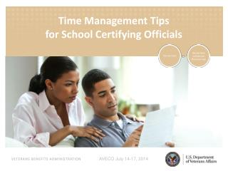 Time Management Tips  for School Certifying Officials