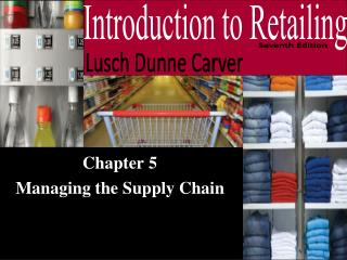 Chapter 5 Managing the Supply Chain