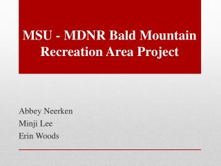 MSU - MDNR Bald Mountain Recreation Area Project
