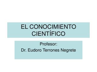 EL CONOCIMIENTO CIENT