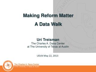 Making Reform Matter A  D ata Walk