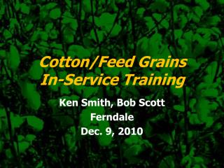 Cotton/Feed Grains     In-Service Training