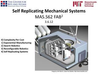 Self Replicating Mechanical  Systems MAS.S62  FAB 2 3.6.12