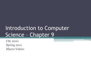 Introduction to Computer Science – Chapter 9