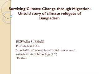 Surviving Climate Change through Migration: Untold story of climate refugees of Bangladesh