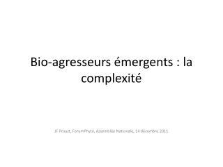 Bio-agresseurs émergents  : la  complexité