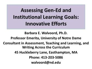 Assessing Gen-Ed and Institutional Learning Goals: Innovative Efforts