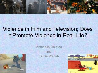 Violence in Film and Television; Does it Promote Violence in Real Life?