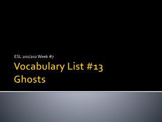 Vocabulary List #13  Ghosts