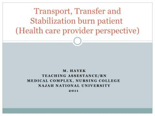 Transport, Transfer and Stabilization burn patient  (Health care provider perspective)