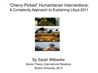 �Cherry-Picked� Humanitarian Interventions: A Complexity Approach to Explaining Libya 2011