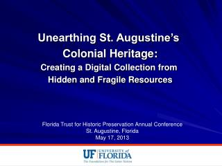Unearthing St. Augustine's  Colonial Heritage: Creating a Digital Collection from