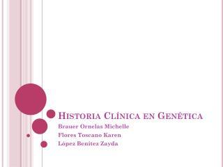 Historia Cl nica en Gen tica