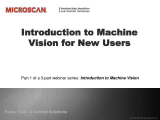 Introduction to Machine Vision for New Users