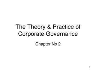 The Theory & Practice of Corporate Governance