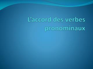L 'accord des verbes pronominaux