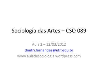 Sociologia  das  Artes  – CSO 089