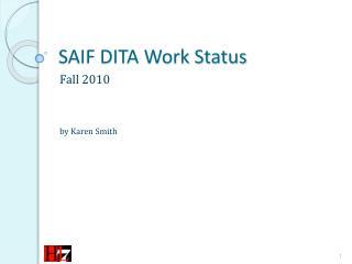 SAIF DITA Work Status